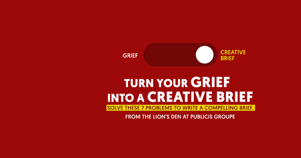 TURN YOUR GRIEF INTO A CREATIVE BRIEF